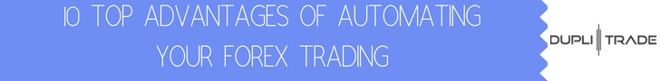 10-Top-Advantages-of-Automating-your-Forex-Trading